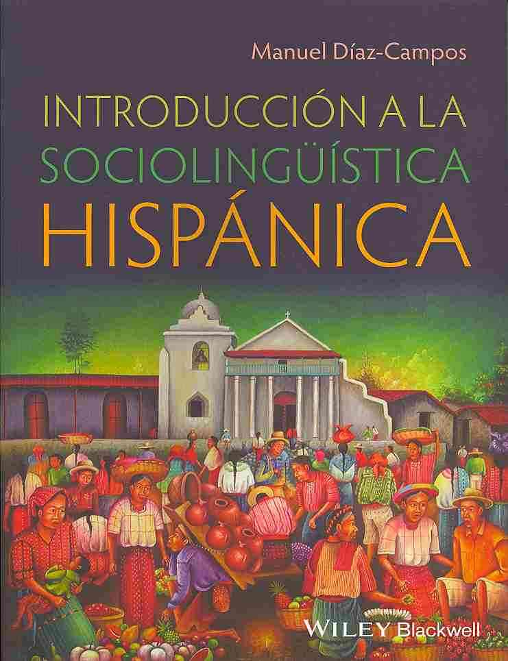 Introduccion a la Sociolinguistica Hispanica By Diaz-campos, Manuel