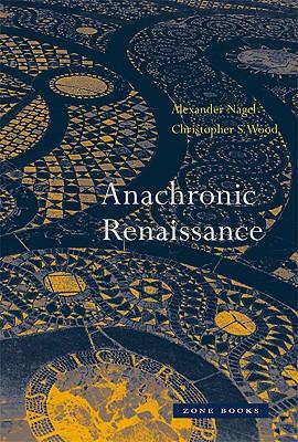 Anachronic Renaissance By Nagel, Alexander/ Wood, Christopher S.